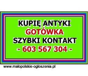 KUPUJĘ za Gotówkę - różne ANTYKI - SKUP ANTYKÓW / STAROCI - 603 567 304