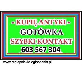 Z A D Z W O Ń - KUPIĘ ANTYKI / STAROCIE / DZIEŁA SZTUKI - PŁACĘ GOTÓWKĄ - MAŁOPOLSKA - 603 567 304