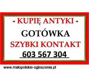 KUPIĘ ANTYKI - S k u p u j ę ~ A n t y k i - Gotówka - Zadzwoń - NAJLEPSZE CENY - 603 567 304