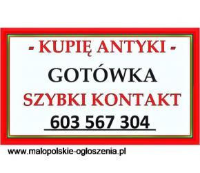 KUPIĘ - ANTYKI - Gwarantuje SZYBKI kontakt - PŁATNE GOTÓWKĄ !